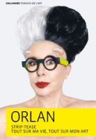 ORLAN STRIP-TEASE TOUS SUR MA VIE, TOUT SUR MON ART